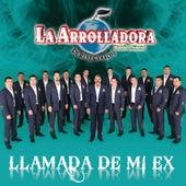 Llamada De Mi Ex by La Arrolladora Banda El Limon