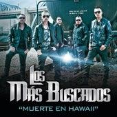 Muerte En Hawaii by Los Más Buscados
