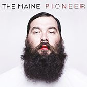 Pioneer by The Maine
