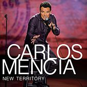 New Territory by Carlos Mencia