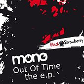 Out Of Time - The E.P. by Mono