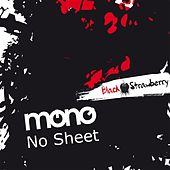 No Sheet by Mono
