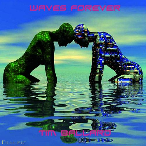 Waves Forever by Tim Ballard