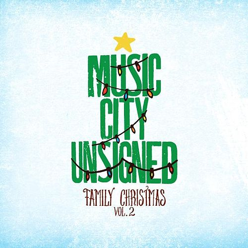 Music City Unsigned Family Christmas, Volume 2 by Various Artists