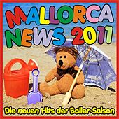 Mallorca News 2011! Die neuen Hits der Baller-Saison! by Various Artists
