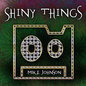 Shiny Things by Mike Johnson