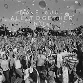 All Together Now by Dave Aju