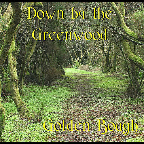 Down by the Greenwood by Golden Bough
