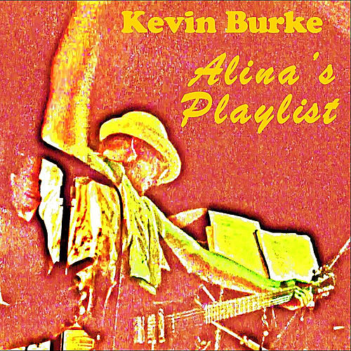 Alina's Playlist by Kevin Burke