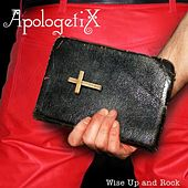 Wise Up and Rock by ApologetiX