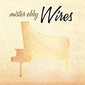 Wires by Mister Ebby