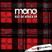 Kilt Of Africa Ep by Mono