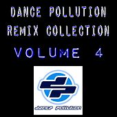 Dance Pollution Remix Collection Volume 4 by Various Artists