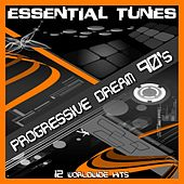 Essential Tunes - Progressive Dream 90'S by Various Artists