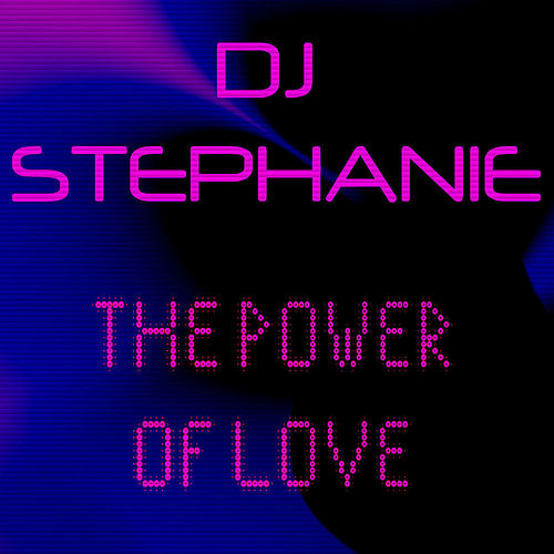 The Power Of Love by Dj Stephanie