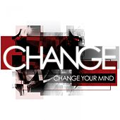 Change Your Mind by Change