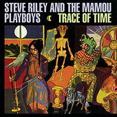 Trace of Time by Steve Riley & the Mamou Playboys