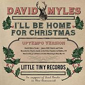 I'll Be Home For Christmas ( Uptempo Version ) - Single by David Myles