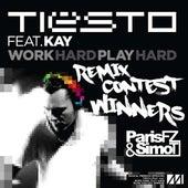 Work Hard, Play Hard (Paris Fz & Simo T's Contest Winning Remix) (feat. Kay) - Single by Tiësto