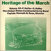 Heritage of the March, Vol. 65 - The Music of Huffer and Halley by US Continental Army Band