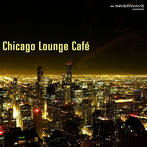 Chicago Lounge Café by Various Artists