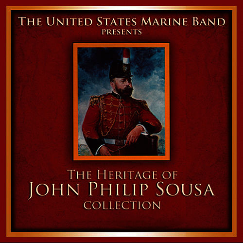 The Heritage of John Philip Sousa Collection von Us Marine Band