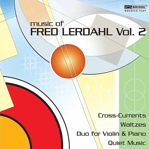 The Music of Fred Lerdahl, Vol. 2 by Various Artists