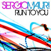 Run To You by Sergio Mauri