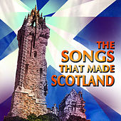 The Songs That Made Scotland by Various Artists
