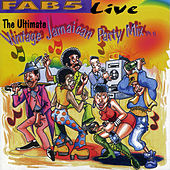 Fab 5 Live: The Ultimate Vintage Jamaican Party Mix Part 1 by Fab 5