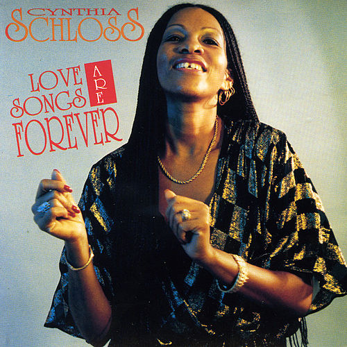 Love Songs Are Forever by Cynthia Schloss