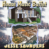 House Music Buffet by Jesse Saunders