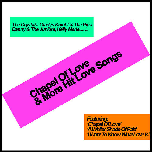 Chapel Of Love & More Hit Love Songs by Various Artists
