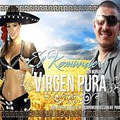 Virgen Pura (Con Mariachi) - Single by El Komander