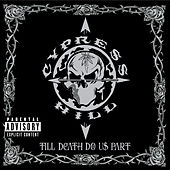 Till Death Do Us Part by Cypress Hill