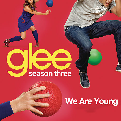 We Are Young (Glee Cast Version) by Glee Cast