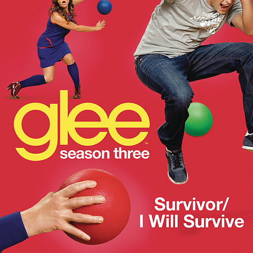 Survivor / I Will Survive (Glee Cast Version) by Glee Cast