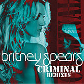 Criminal (Remixes) by Britney Spears