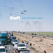 For Your Rainy Heart by Theft