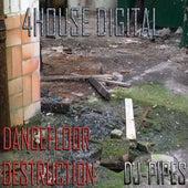 Dance Floor Destruction by Dj-Pipes