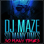 So Many Times - EP by DJ Maze