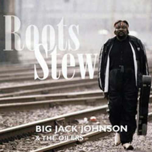 Roots Stew von Big Jack Johnson