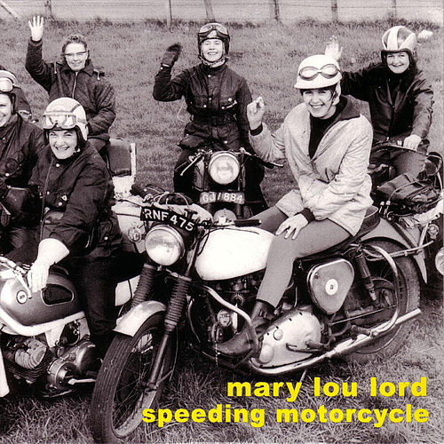 Speeding Motorcycle by Mary Lou Lord