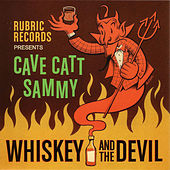 Whiskey And The Devil by Cave Catt Sammy