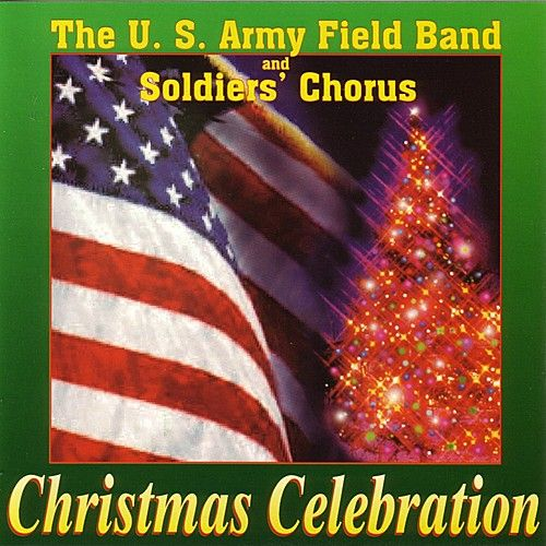 Christmas Celebration by United States Army Field Band and Soldiers' Chorus