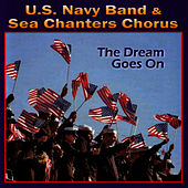 The Dream Goes On by U.S. Navy Band & Sea Chanters Chorus