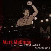 Live from First Avenue, Minneaplis by Mark Mallman
