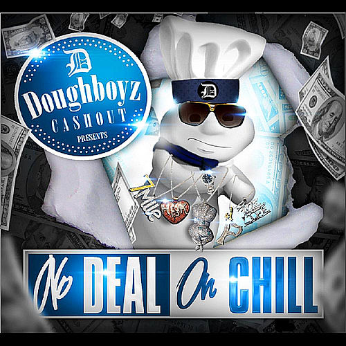 No Deal on Chill von Doughboyz Cashout
