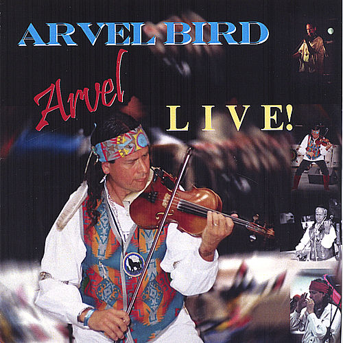 Arvel Bird Live! by Arvel Bird