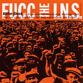 FUCC THE I.N.S. by Kultur Shock